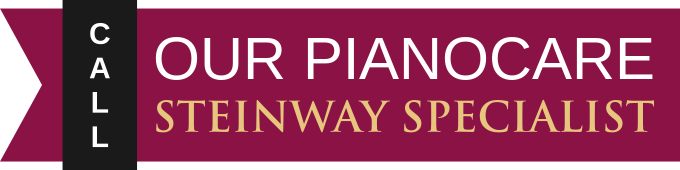 Call our Piano Care Steinway Specialist